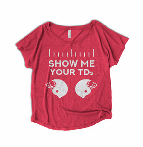 Show Me Your TDs Womens Shirt