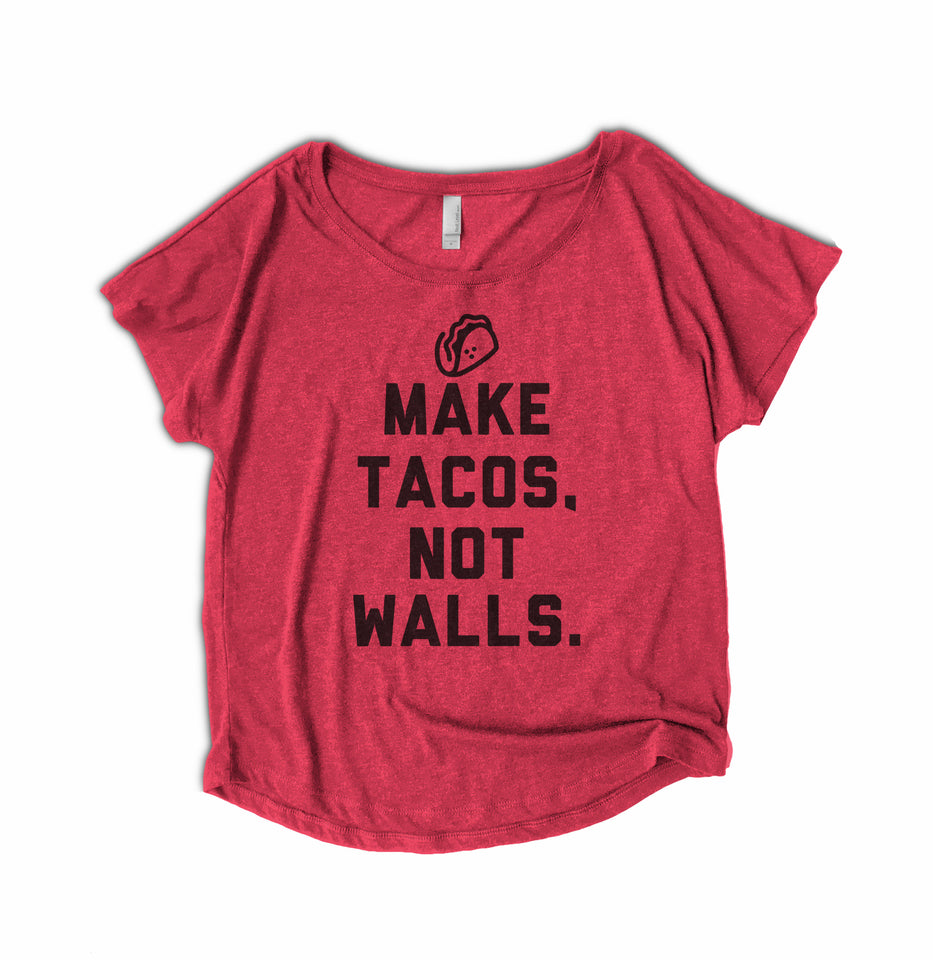 Make Tacos Not Walls Womens Shirt