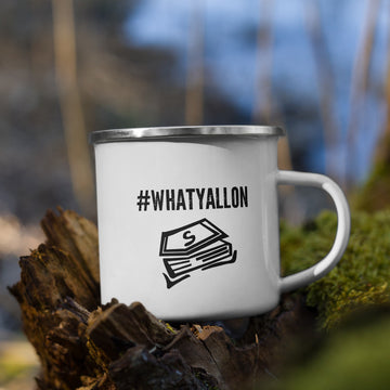 WhatYallOn Enamel Mug