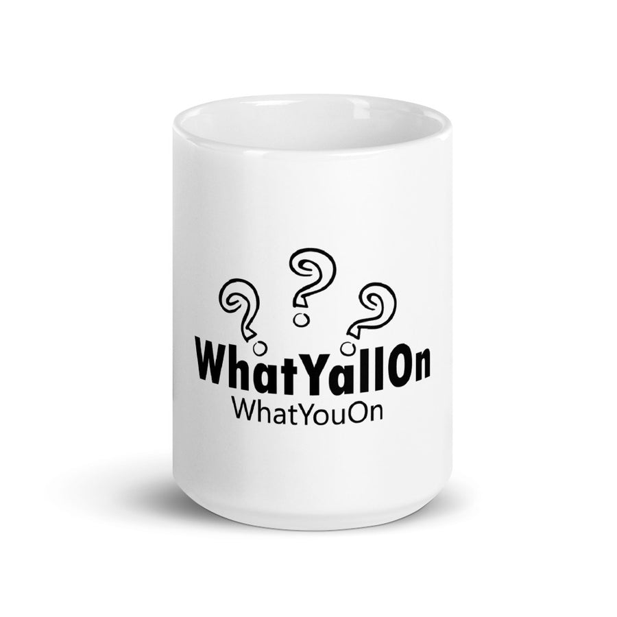 WhatYallOn?WhatYouOn Mug