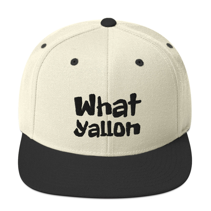 WhatYallOn Snapback Hat