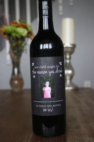 Our Child Might Be The Reason You Drink Teacher Appreciation Wine Label