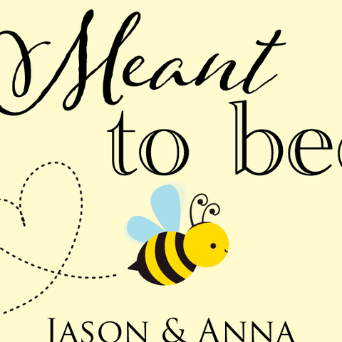 Meant to Bee Favor Label