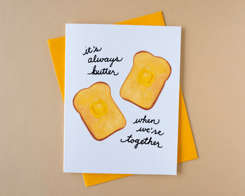 Butter When We're Together Toast Card