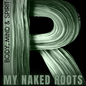 my naked roots