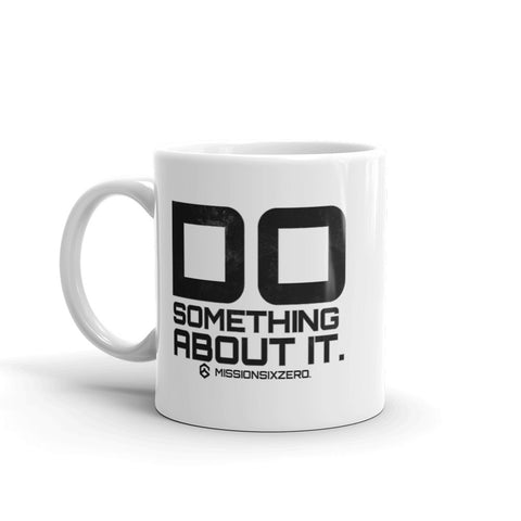 Do Something About It Mug