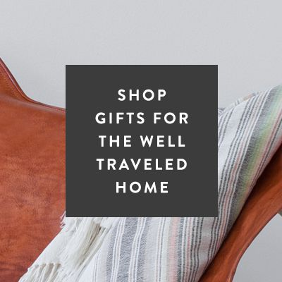 Shop Gifts for The Well Traveled Home