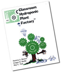 Classroom Hydroponic Plant Factory by P. Brown, G. Krelle & M. Tam