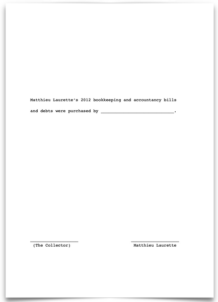 «Matthieu Laurette's 2012 bookkeeping and accountancy bills and debts were purchased by _____________________.»