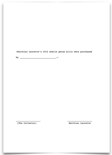 « Matthieu Laurette's 2012 mobile phone bills were purchased by _____________.»