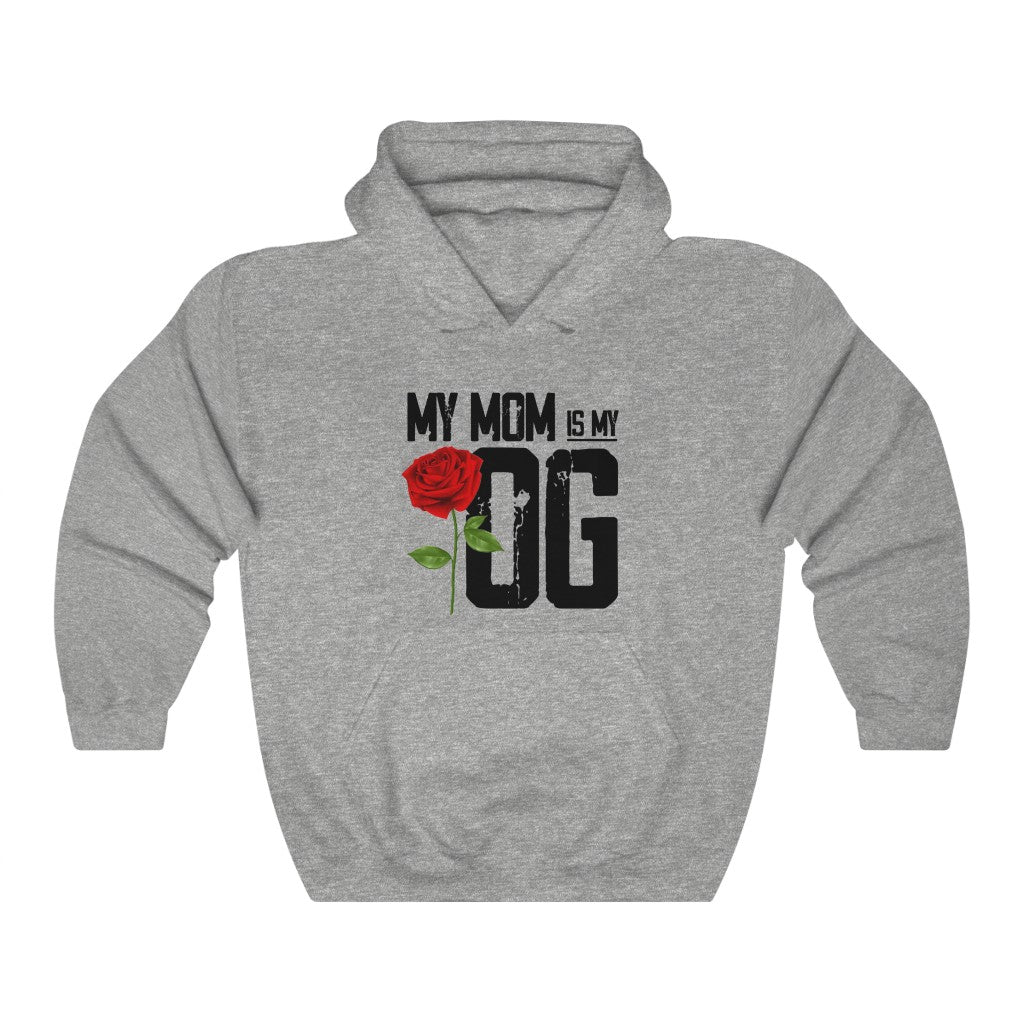 My Mom Is My OG Hoodie