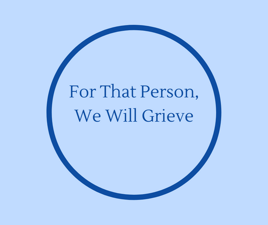 For That Person, We Will Grieve article by End of Life Expert, Barbara Karnes, RN