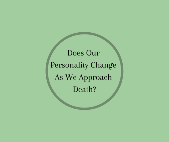 End of Life Educator, Barbara Karnes, RN author of GONE FROM MY SIGHT, The Dying Experience, writes about possible changes in personality during the dying process