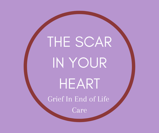 The Scar In Your Heart, Grief In End of Life Care by American Hospice Pioneer, Barbara Karnes, RN