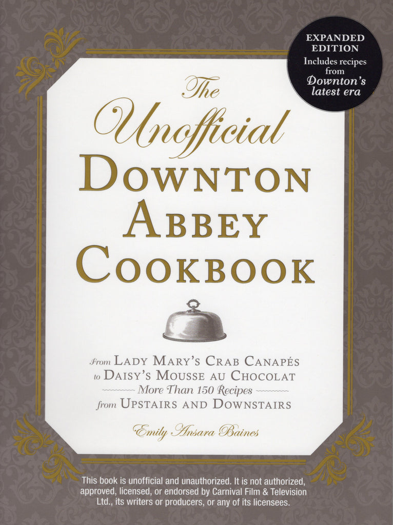 The Unofficial Downton Abbey Cookbook Paperback Expanded Edition