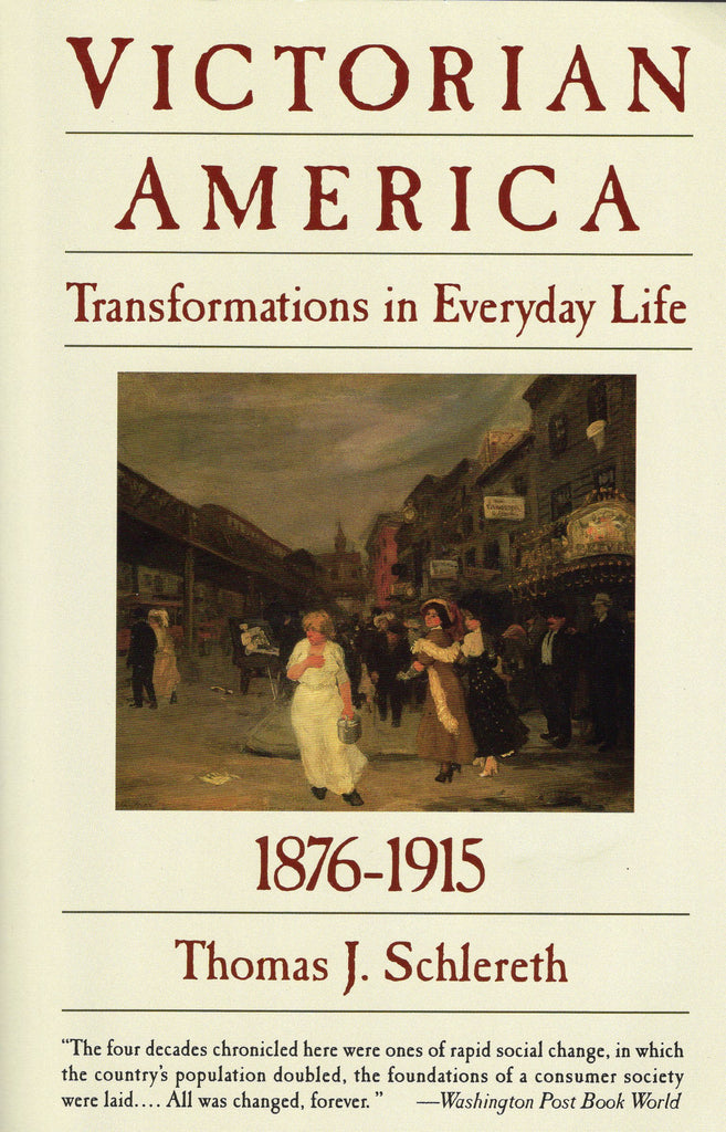 Victorian America ~ Transformations in Everyday Life, 1876-1915