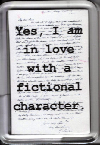 Yes, I am in love with a fictional character Magnet