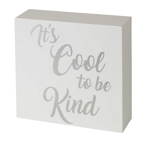 It's cool to be kind - Block Sign