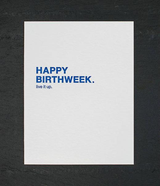 Happy Birthweek - Live it Up
