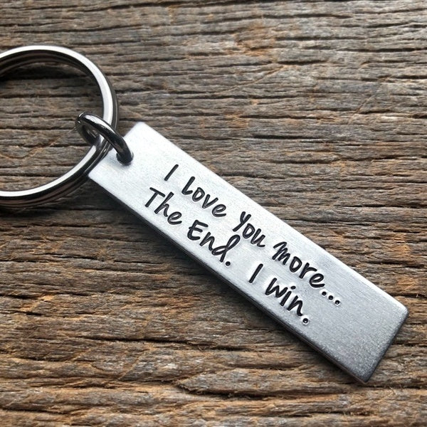 I Love You More / Most The End I Win keychain valentines day gift Girlfriend/ Boyfriend / Husband /Wife Gift