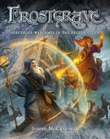 FROSTGRAVE RULEBOOK: FANTASY WARGAMES IN THE FROZEN CITY