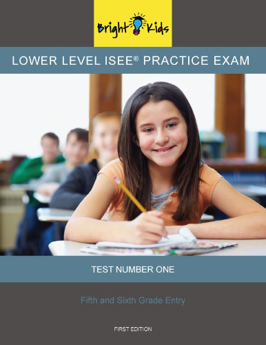 Lower Level ISEE Practice Exam - Test One (5th & 6th Grade)