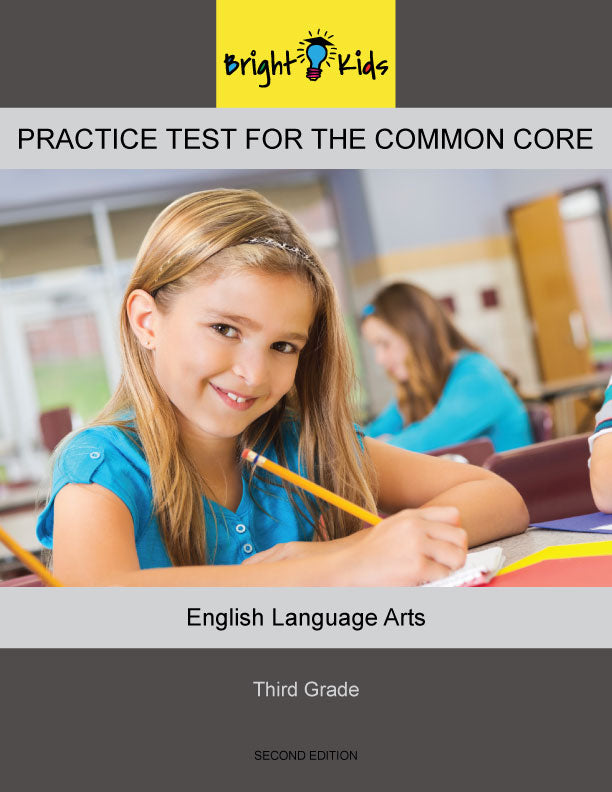 Bright Kids Practice Test for the Common Core -- Third Grade -- English Language Arts -- Second Edition