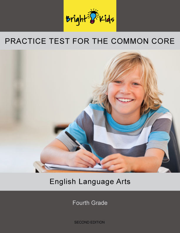 Bright Kids Practice Test for the Common Core -- Fourth Grade -- English Language Arts -- Second Edition