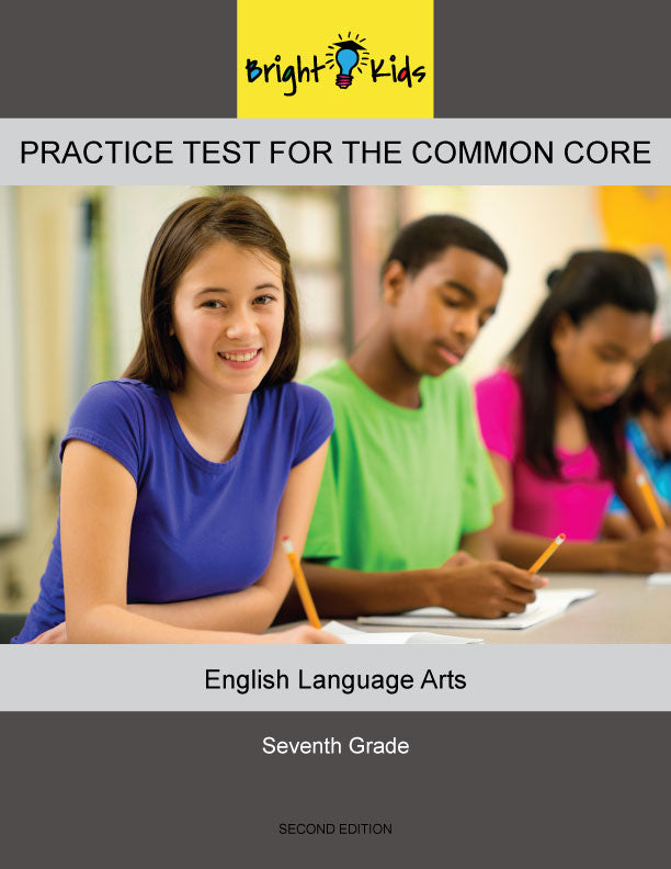 Bright Kids Practice Test for the Common Core -- Seventh Grade -- English Language Arts -- Second Edition