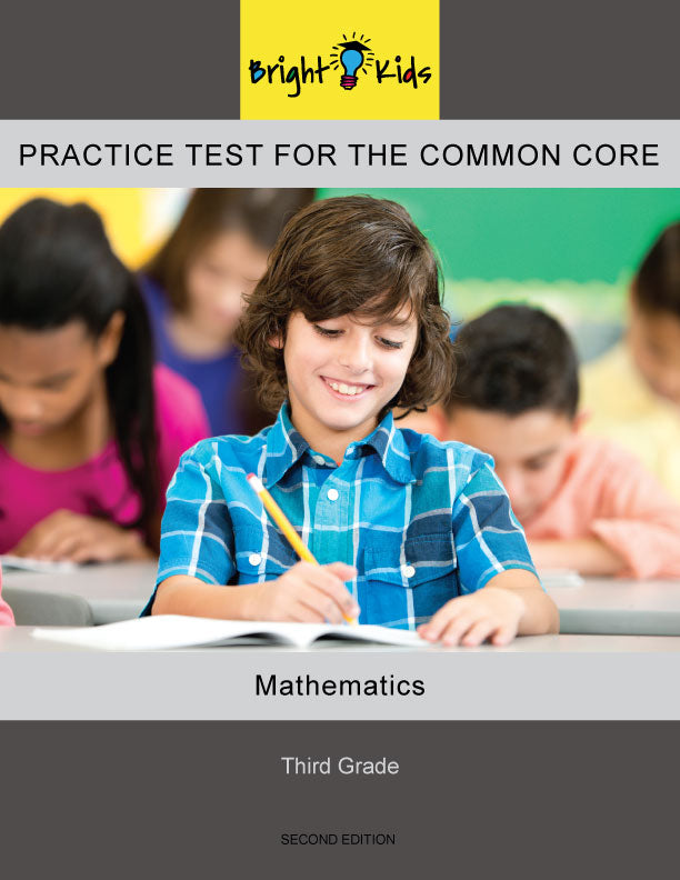 Bright Kids Practice Test for the Common Core -- Third Grade -- Mathematics -- Second Edition
