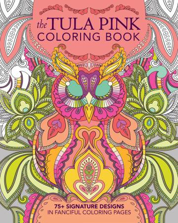 Tula Pink Coloring Book 75-Nancy's Alterations and Yarn Shop