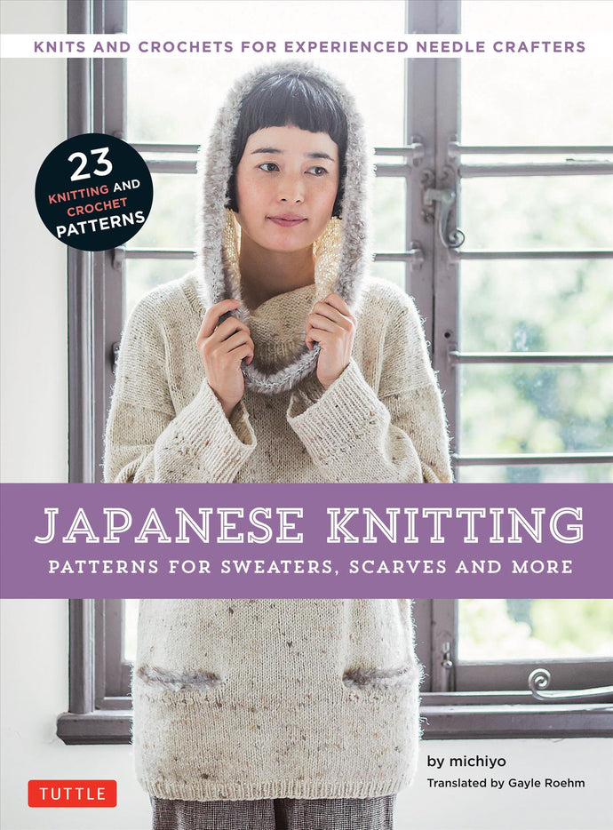 Japanese Knitting: Patterns for Sweaters, Scarves and More : Knits and Crochets for Experienced Needle Crafters