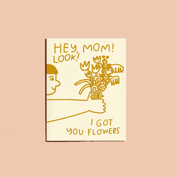 I Got You Flowers Card
