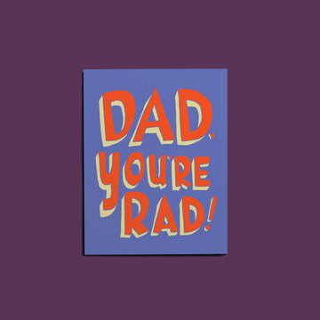 Dad, You're Rad! Card