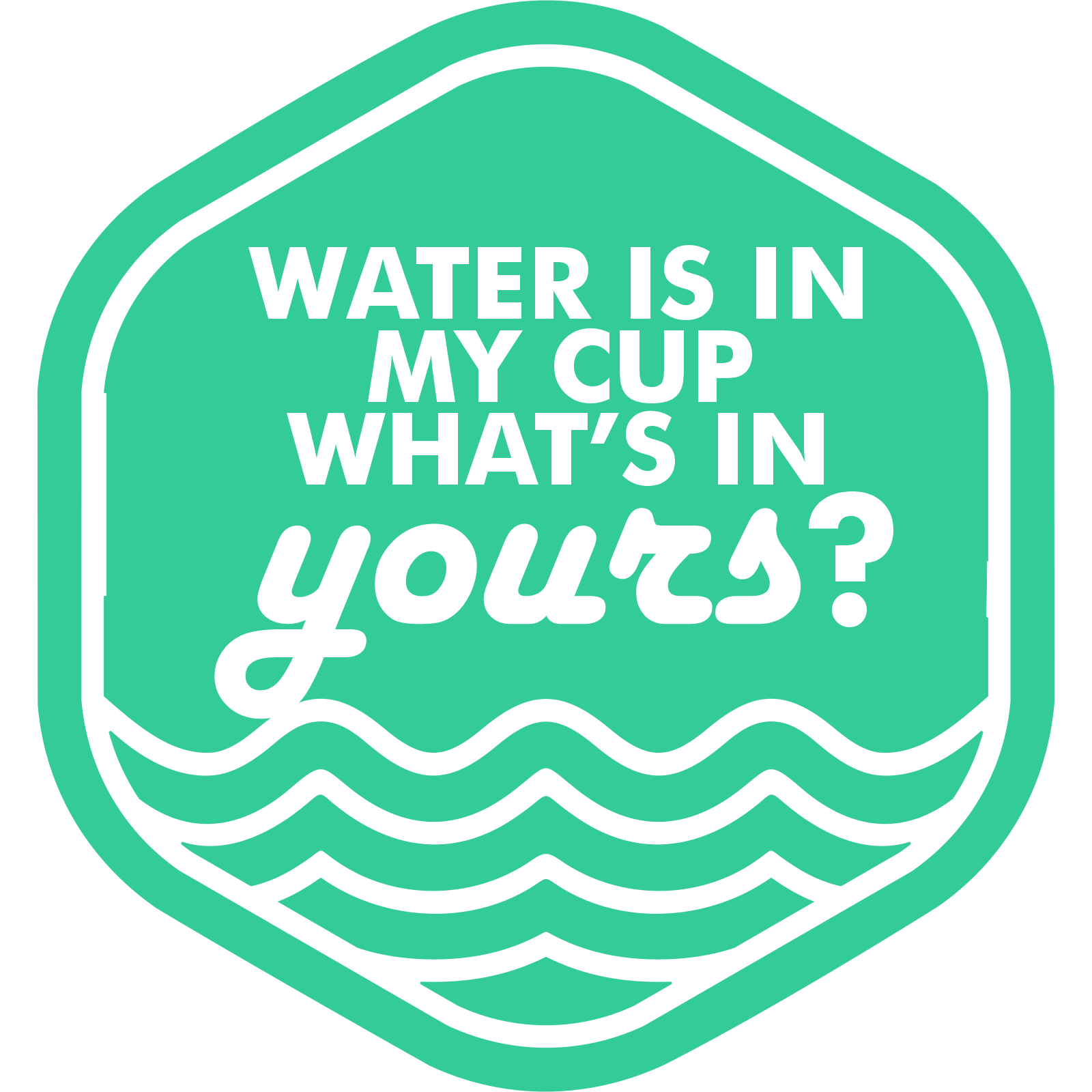 Water is in my cup, what's in yours?