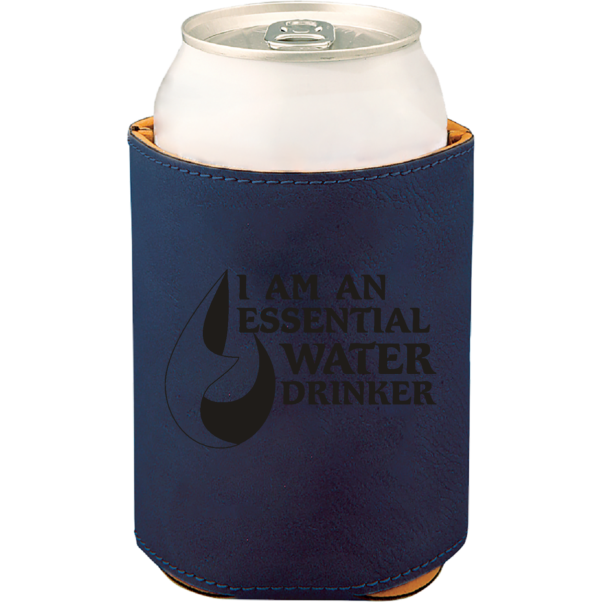 I'm an essential water drinker - Leatherette Beverage Holder