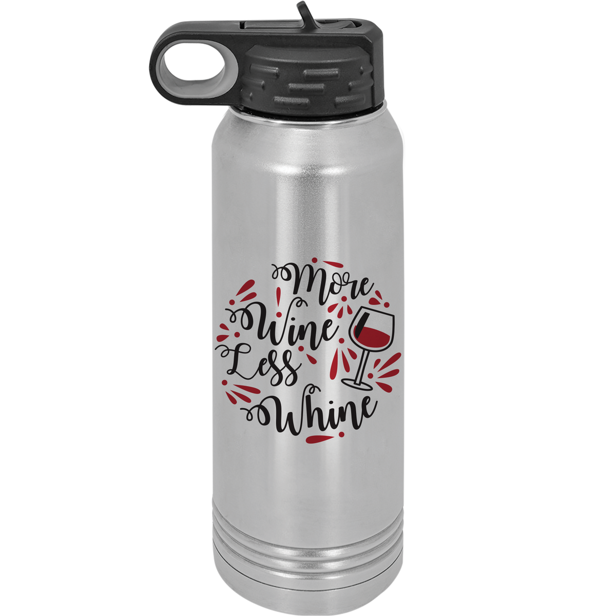 More wine less whine - 30oz. Water Bottle with Flip Lid & Straw
