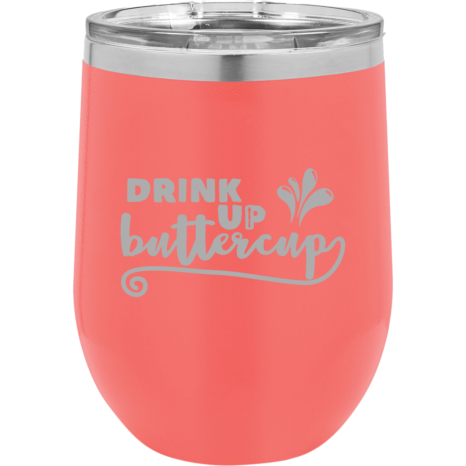 Drink up buttercup - 12oz. Engraved Stemless Wine Tumbler with Clear Lid