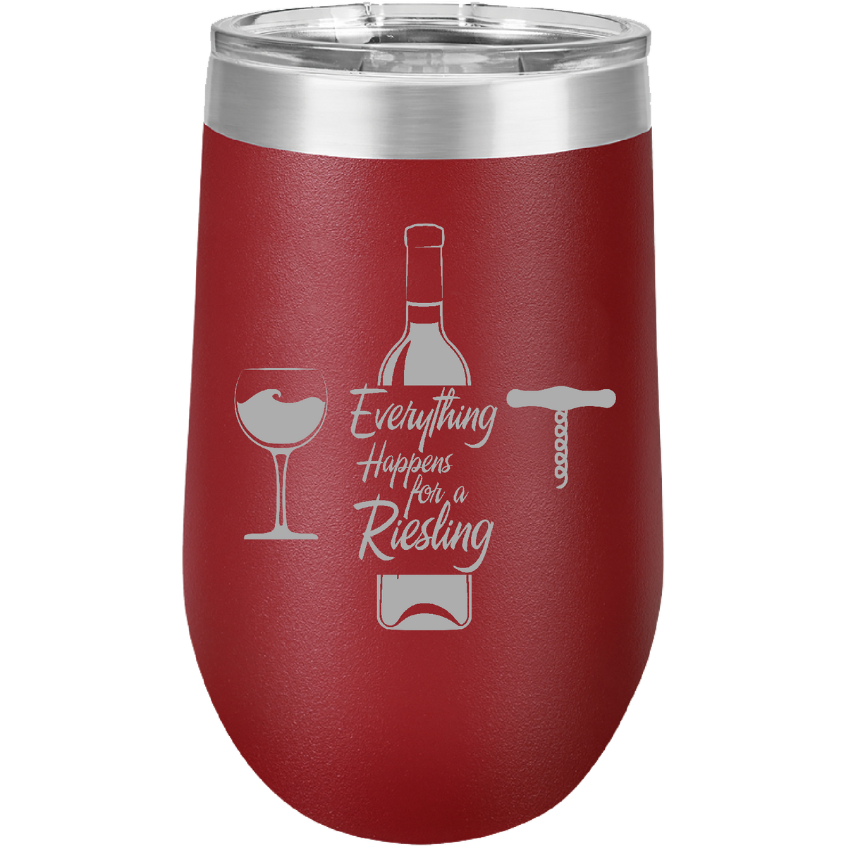 Everything happens for a Riesling - 16oz. Engraved Stemless Wine Tumbler with Clear Lid