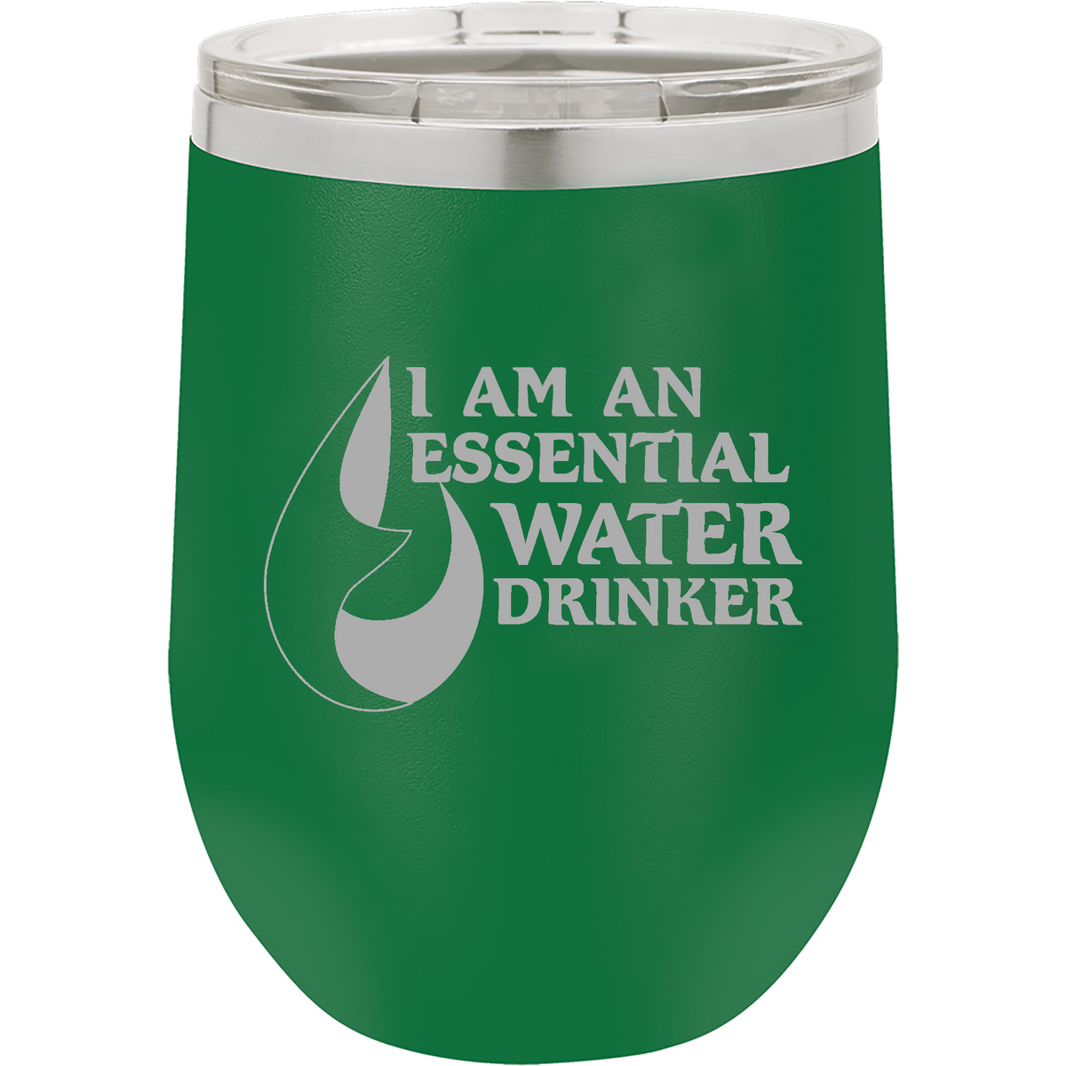 I'm an essential water drinker - 12oz. Engraved Stemless Wine Tumbler with Clear Lid