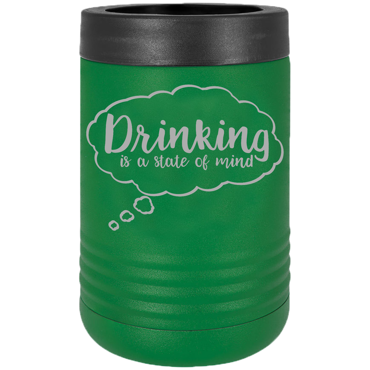 Drinking is a state of mind - Engraved Beverage Holder
