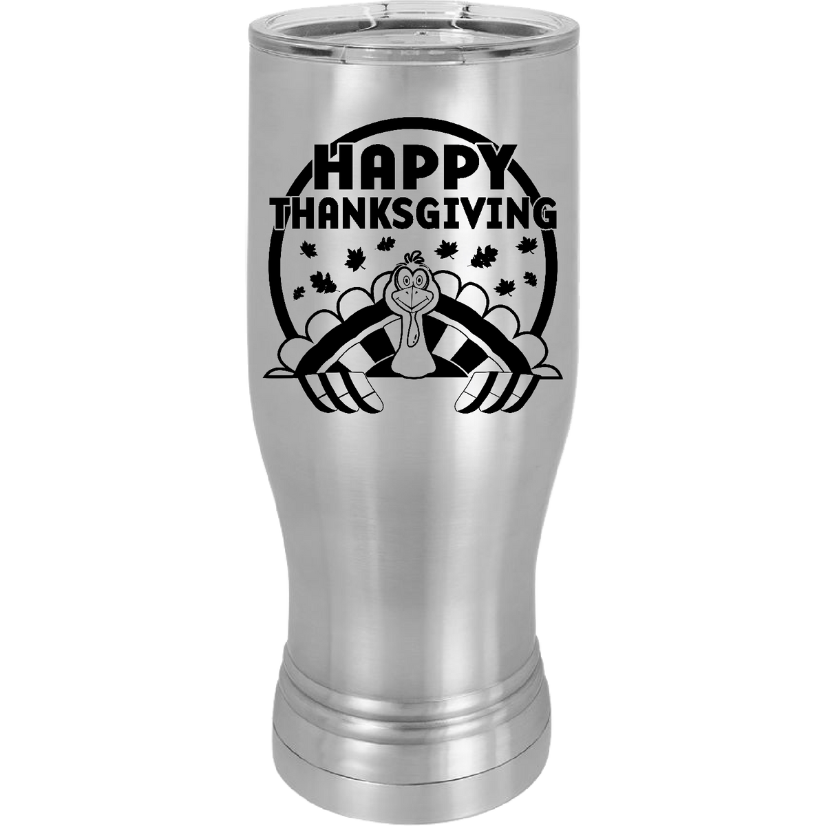 Happy Thanksgiving - 20oz. Engraved Pilsner with Clear Lid