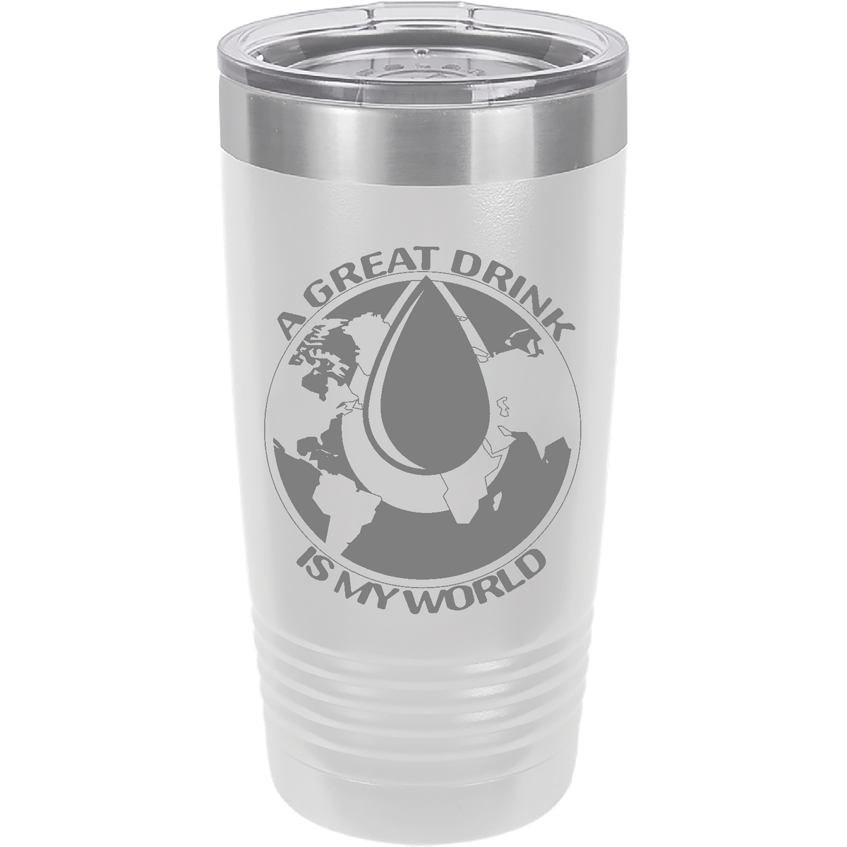 A great drink is my world, what's yours - 20oz. Engraved Tumbler with Clear Lid
