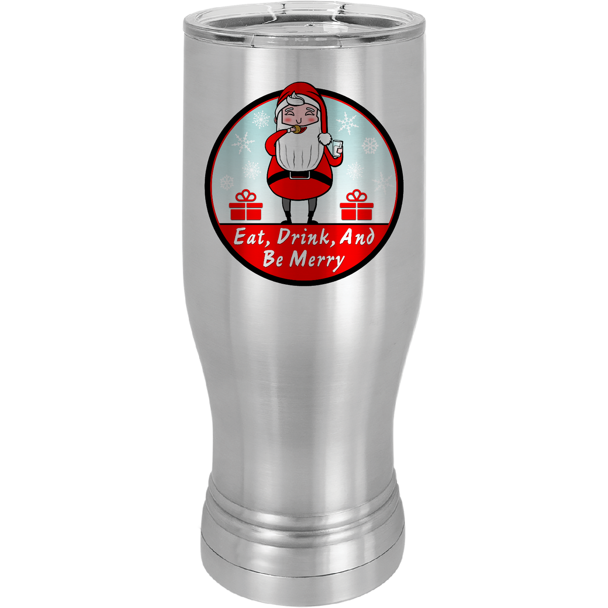 Eat drink and be merry - 20oz. Pilsner with Clear Lid