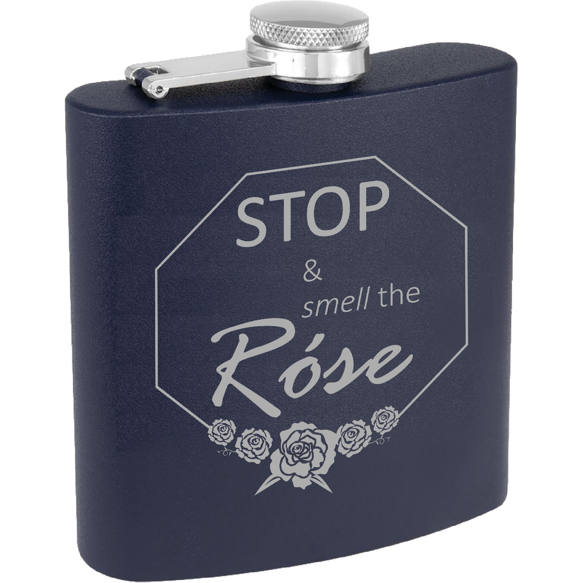 Stop and smell the Rose - 6oz. Engraved Flask