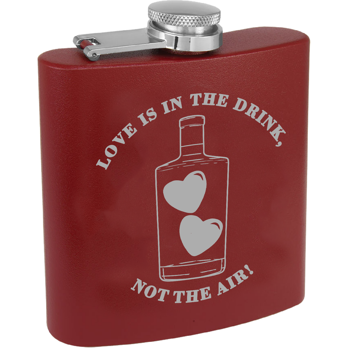 Love is in the drink, not the air - 6oz. Engraved Flask