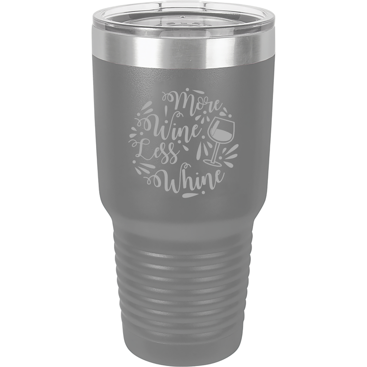 More wine less whine - 30oz. Engraved Tumbler with Clear Lid