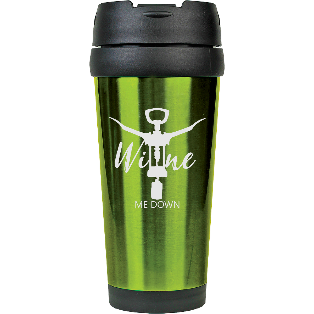 Wine me down - 16oz. Engraved Travel Mug with Flip Lid