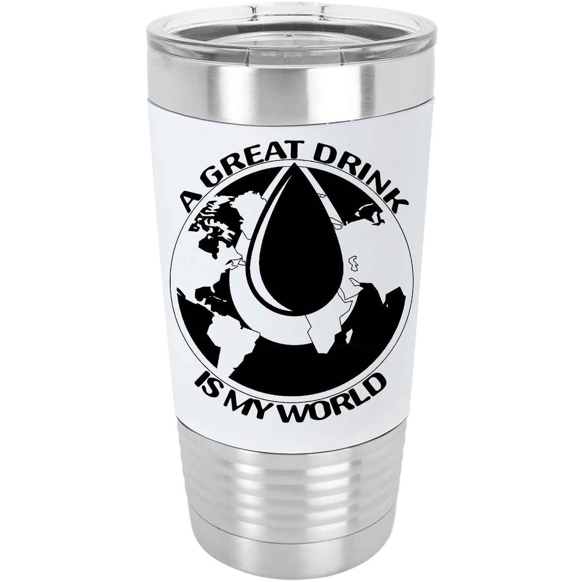A great drink is my world, what's yours - 20oz. Silicone Grip Tumbler with Clear Lid