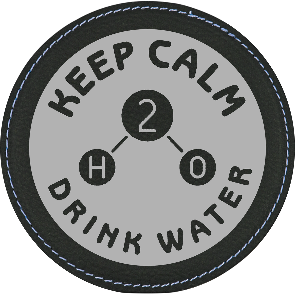 Keep Calm and Drink WATER - Leatherette Round Coasters (Set of 6)